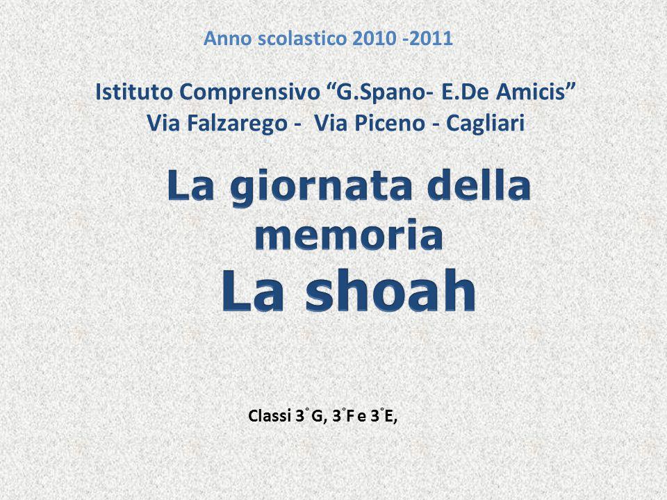Istituto Comprensivo G.Spano- E.De Amicis Via Falzarego - Via Piceno - Cagliari Anno scolastico 2010 -2011 Classi 3 ° G, 3 ° F e 3 ° E,