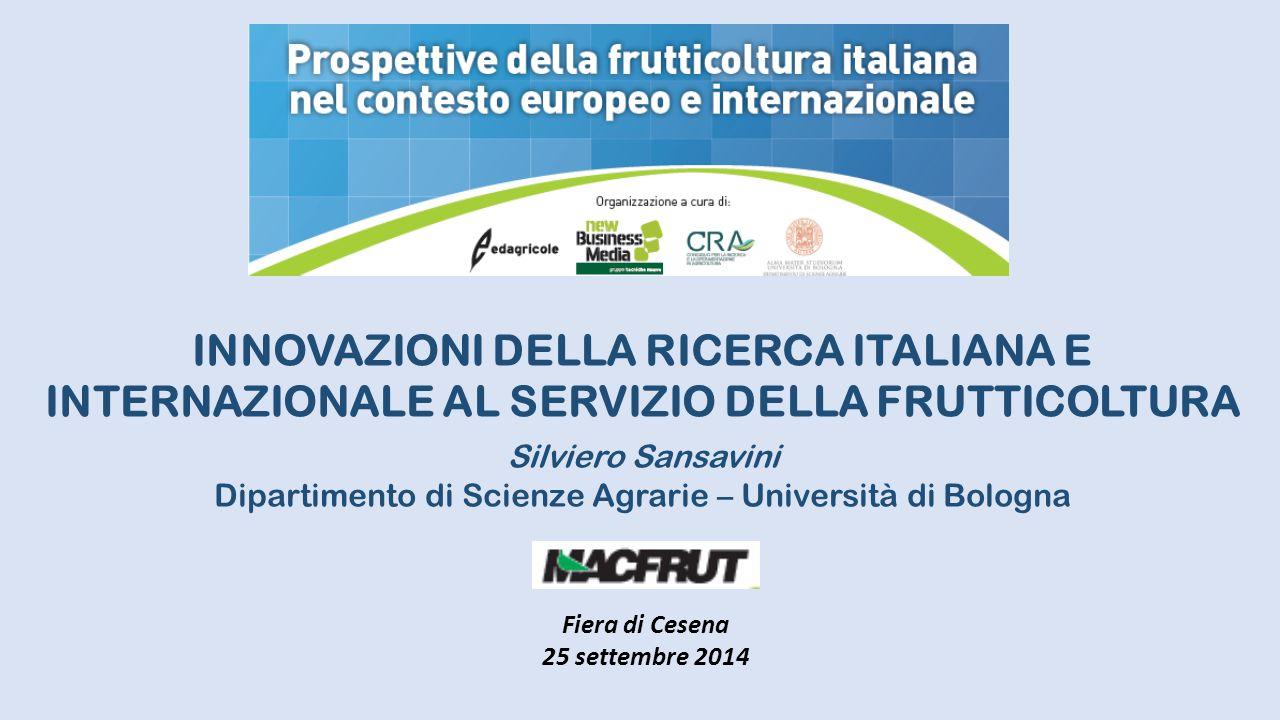 INNOVAZIONI DELLA RICERCA ITALIANA E INTERNAZIONALE AL SERVIZIO DELLA FRUTTICOLTURA Silviero Sansavini Dipartimento di Scienze Agrarie – Università di