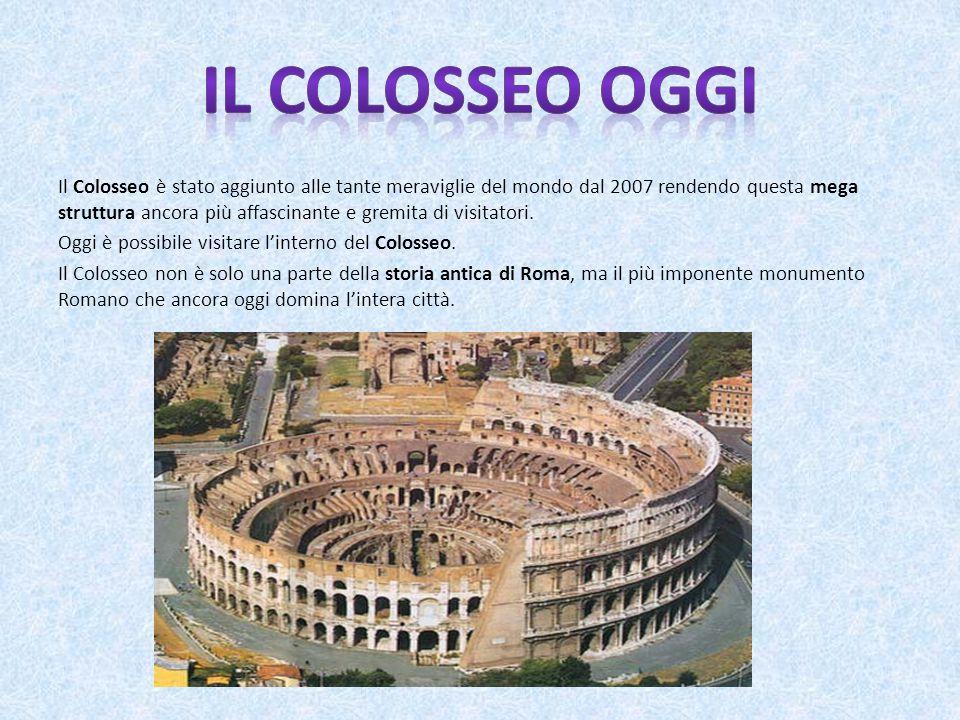 Il Colosseo è stato aggiunto alle tante meraviglie del mondo dal 2007 rendendo questa mega struttura ancora più affascinante e gremita di visitatori.