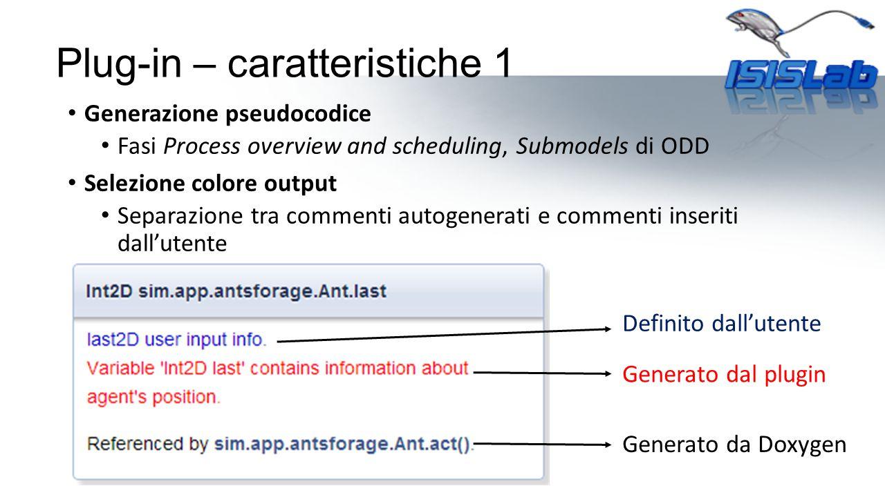 Plug-in – caratteristiche 1 Generazione pseudocodice Fasi Process overview and scheduling, Submodels di ODD Selezione colore output Separazione tra co