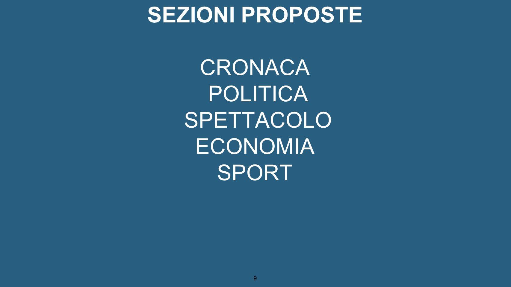 9 SEZIONI PROPOSTE CRONACA POLITICA SPETTACOLO ECONOMIA SPORT