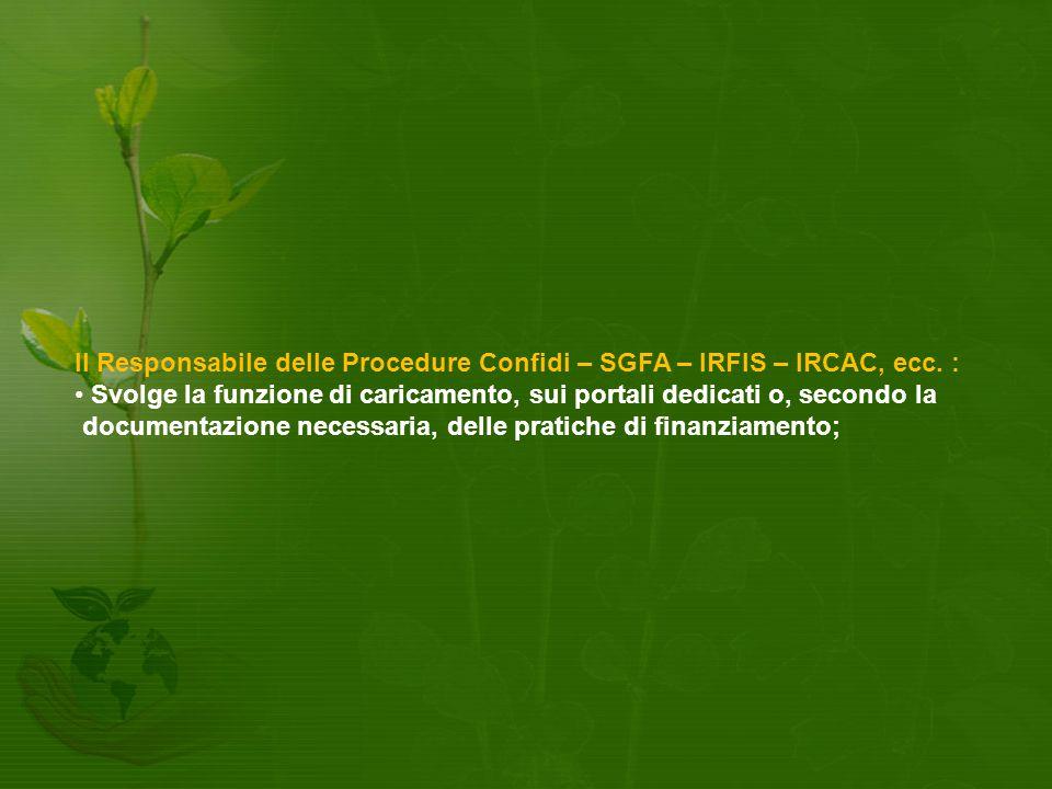 Il Responsabile delle Procedure Confidi – SGFA – IRFIS – IRCAC, ecc.