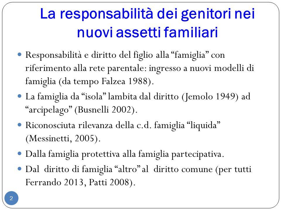 """La responsabilità dei genitori nei nuovi assetti familiari 2 Responsabilità e diritto del figlio alla """"famiglia"""" con riferimento alla rete parentale:"""