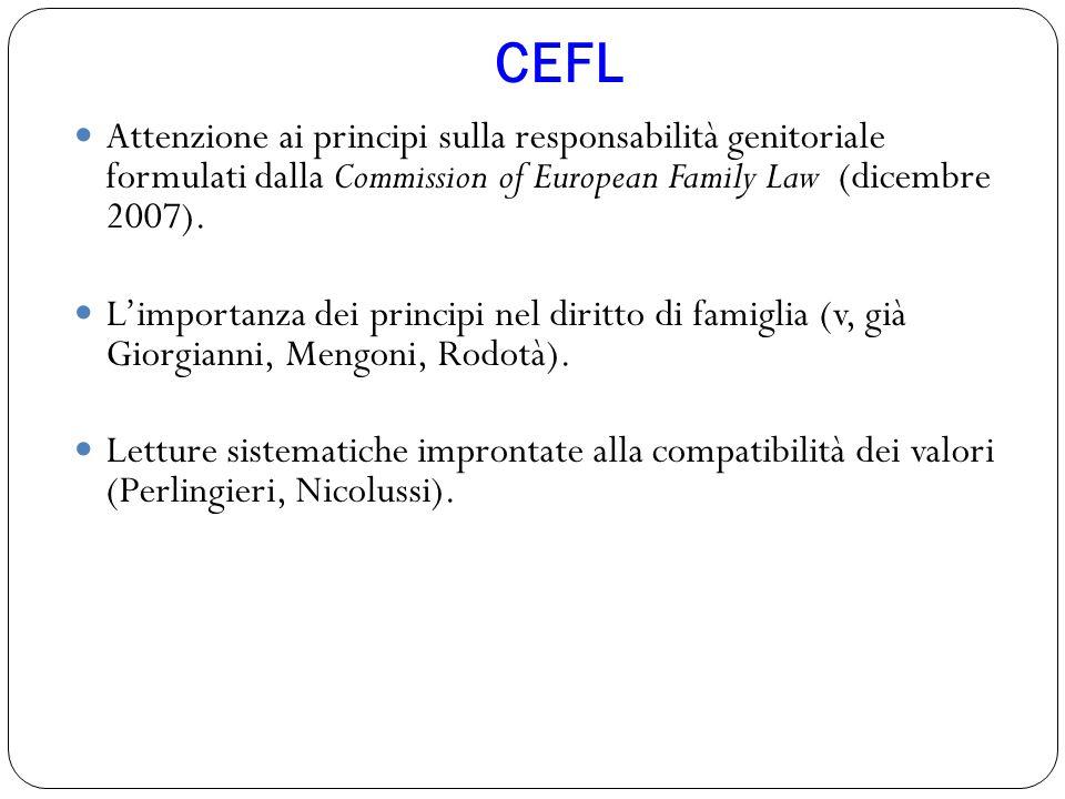 CEFL Attenzione ai principi sulla responsabilità genitoriale formulati dalla Commission of European Family Law (dicembre 2007). L'importanza dei princ