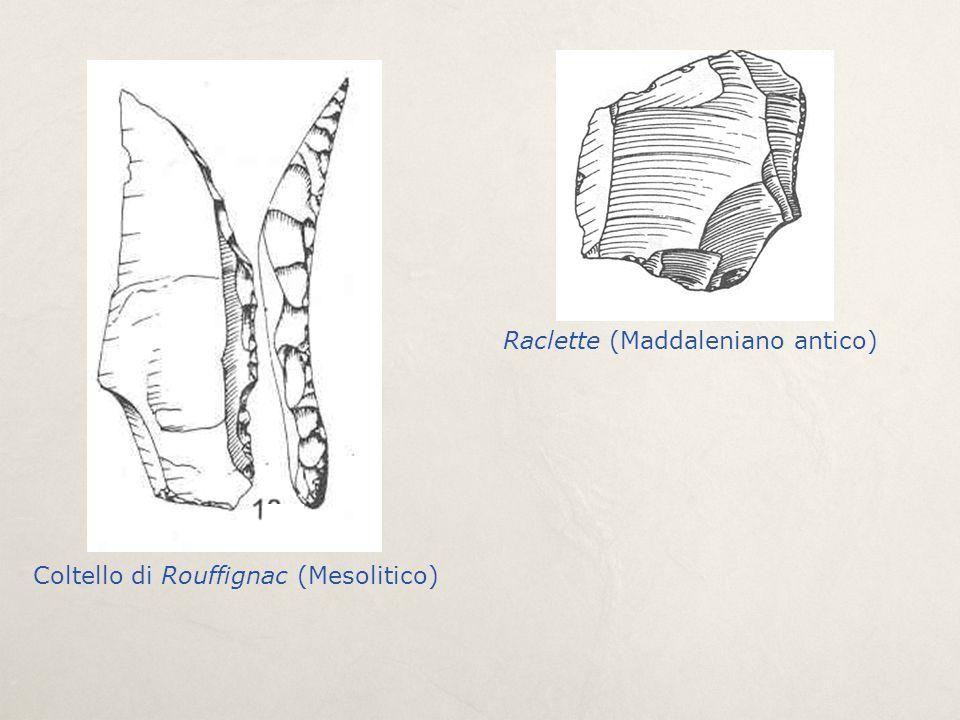 Raclette (Maddaleniano antico) Coltello di Rouffignac (Mesolitico)