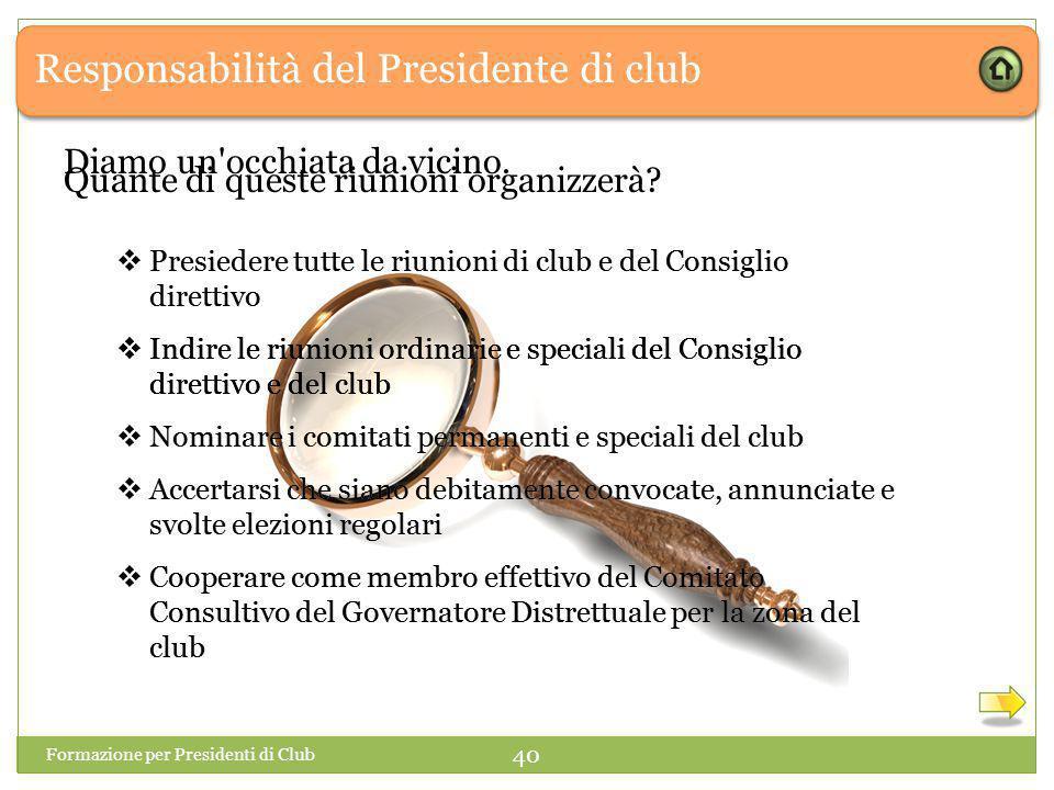 Responsabilità del Presidente di club Quante di queste riunioni organizzerà.