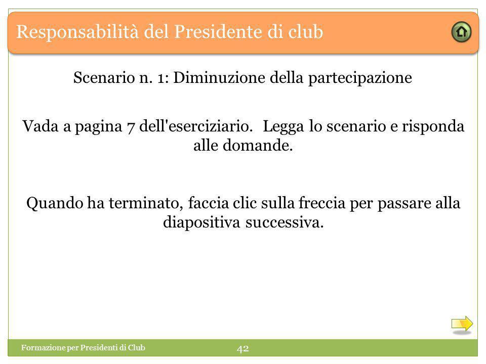 Responsabilità del Presidente di club Formazione per Presidenti di Club 42 Scenario n.