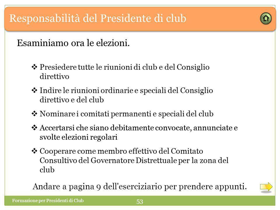 Responsabilità del Presidente di club Esaminiamo ora le elezioni.