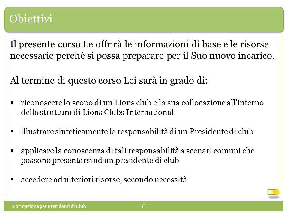 Congratulazioni per aver completato la prima parte della Formazione per Presidenti di Club.