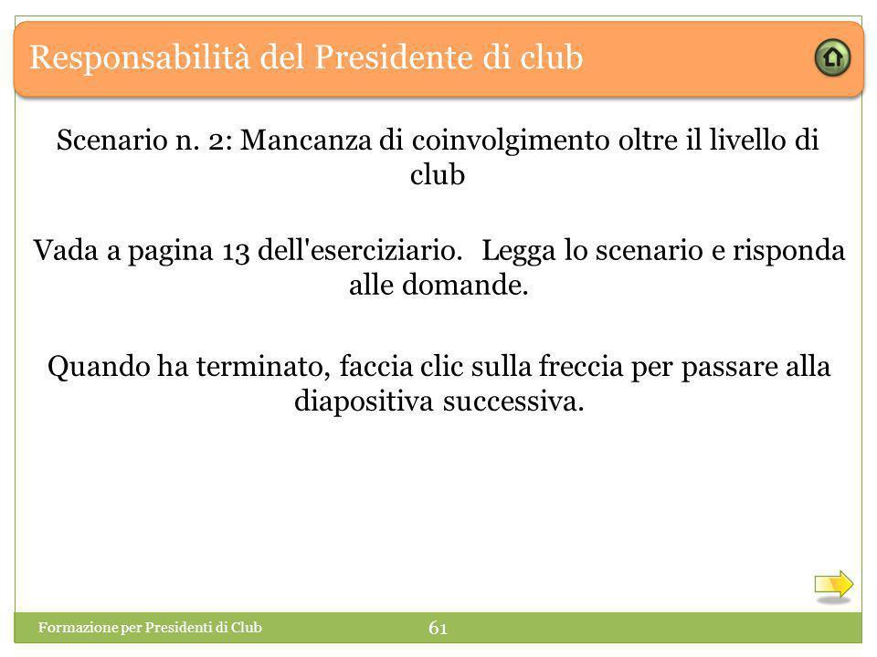 Responsabilità del Presidente di club Formazione per Presidenti di Club 61 Scenario n.