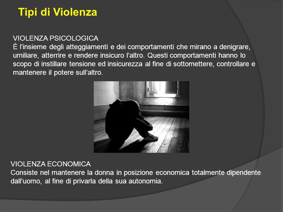 VIOLENZA ECONOMICA Consiste nel mantenere la donna in posizione economica totalmente dipendente dall'uomo, al fine di privarla della sua autonomia. VI