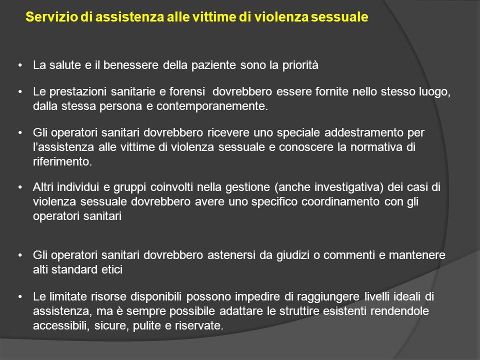 La salute e il benessere della paziente sono la priorità Servizio di assistenza alle vittime di violenza sessuale Le prestazioni sanitarie e forensi d