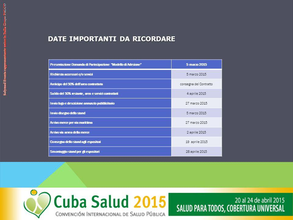 """DATE IMPORTANTI DA RICORDARE Presentazione Domanda di Partecipazione """"Modello di Adesione""""5 marzo 2015 Richiesta accessori e/o servizi5 marzo 2015 Ant"""