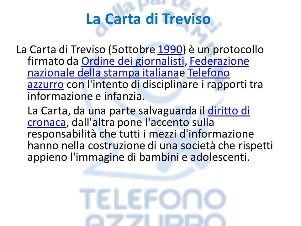 La Carta di Treviso La Carta di Treviso (5ottobre 1990) è un protocollo firmato da Ordine dei giornalisti, Federazione nazionale della stampa italiana