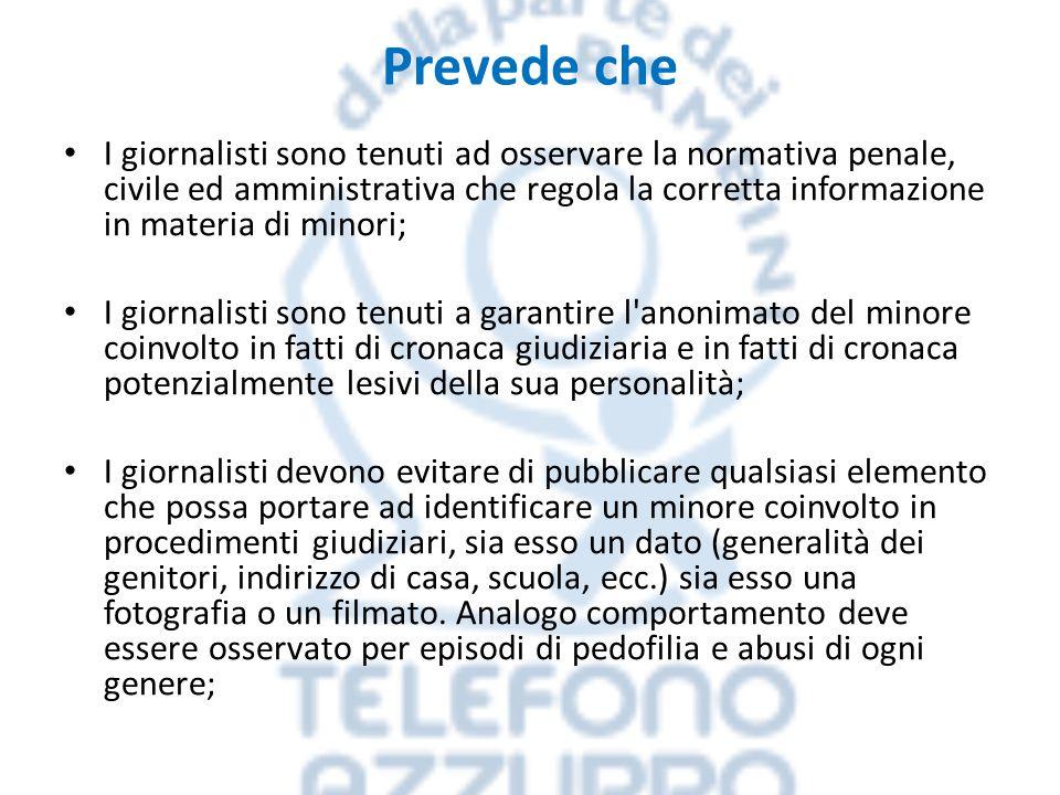 Prevede che I giornalisti sono tenuti ad osservare la normativa penale, civile ed amministrativa che regola la corretta informazione in materia di min