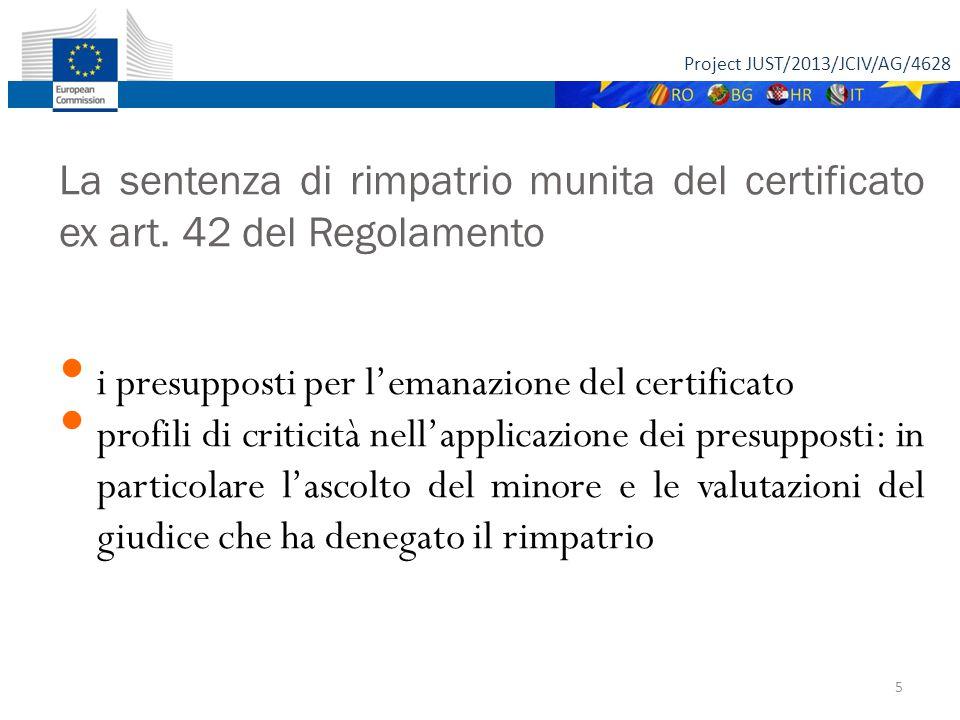 Project JUST/2013/JCIV/AG/4628 5 La sentenza di rimpatrio munita del certificato ex art.