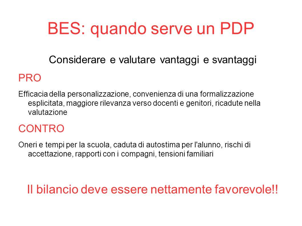BES: quando serve un PDP Considerare e valutare vantaggi e svantaggi PRO Efficacia della personalizzazione, convenienza di una formalizzazione esplici