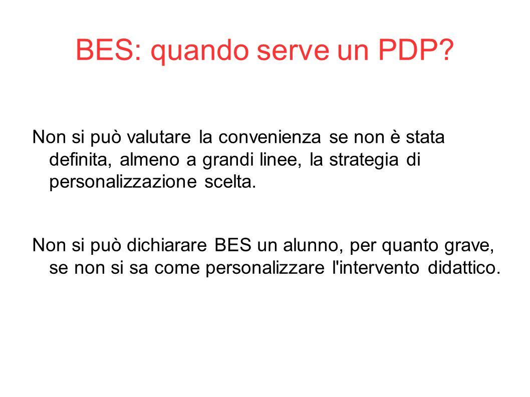 BES: quando serve un PDP? Non si può valutare la convenienza se non è stata definita, almeno a grandi linee, la strategia di personalizzazione scelta.