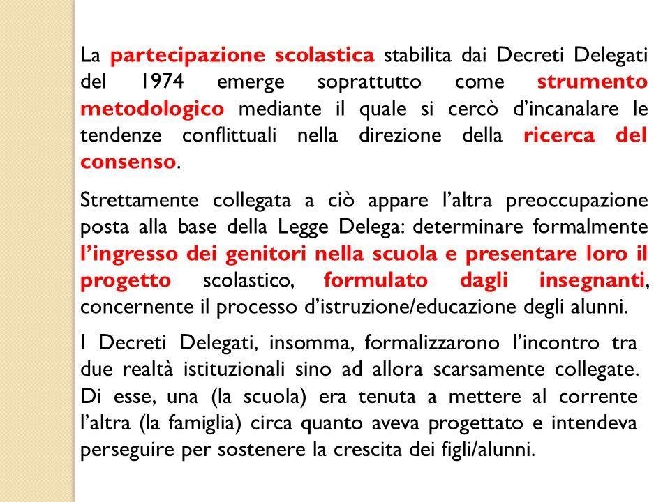 La partecipazione scolastica stabilita dai Decreti Delegati del 1974 emerge soprattutto come strumento metodologico mediante il quale si cercò d'incan