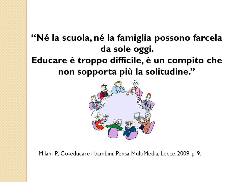 """""""Né la scuola, né la famiglia possono farcela da sole oggi. Educare è troppo difficile, è un compito che non sopporta più la solitudine."""" Milani P., C"""