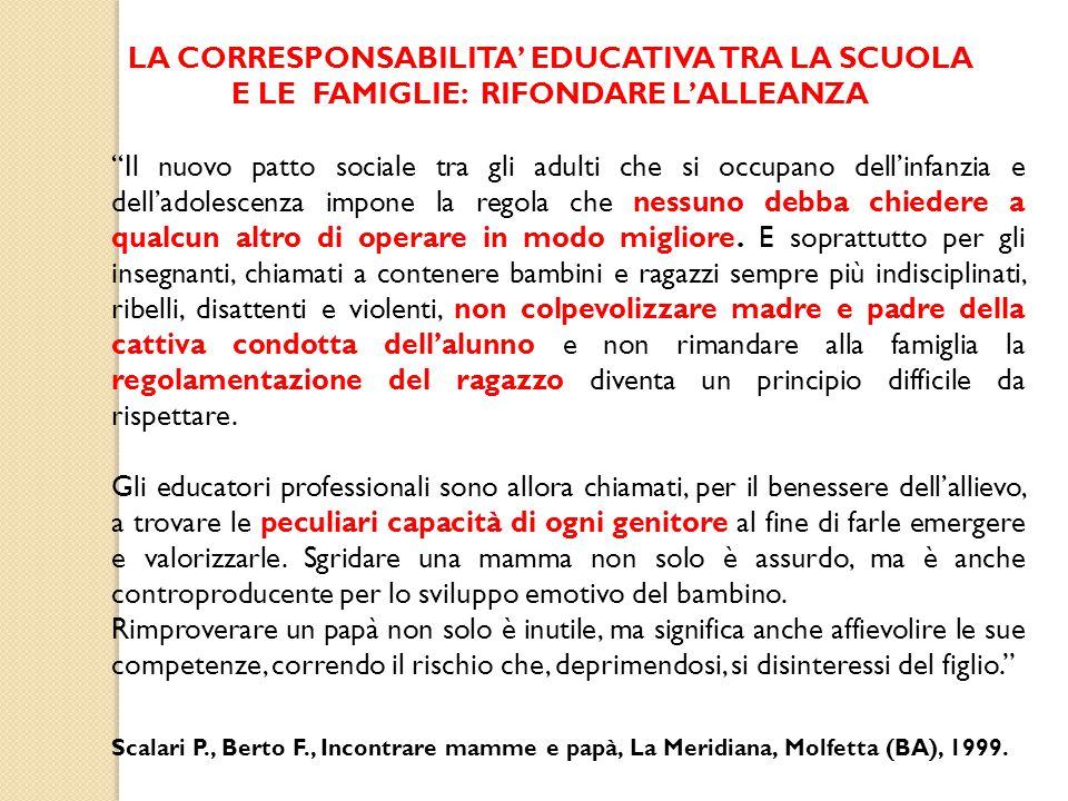 """LA CORRESPONSABILITA' EDUCATIVA TRA LA SCUOLA E LE FAMIGLIE: RIFONDARE L'ALLEANZA """"Il nuovo patto sociale tra gli adulti che si occupano dell'infanzia"""