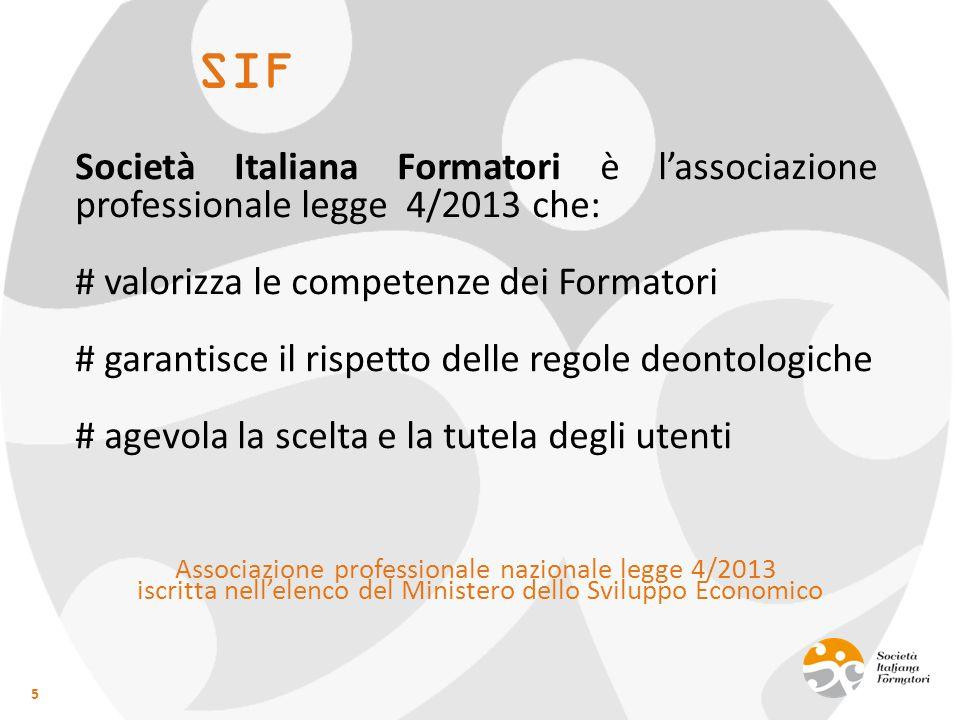 SIF 5 Società Italiana Formatori è l'associazione professionale legge 4/2013 che: # valorizza le competenze dei Formatori # garantisce il rispetto del