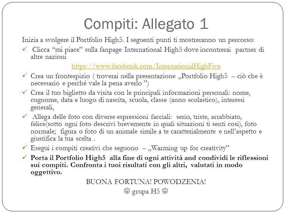 Compiti: Allegato 1 Inizia a svolgere il Portfolio High5.