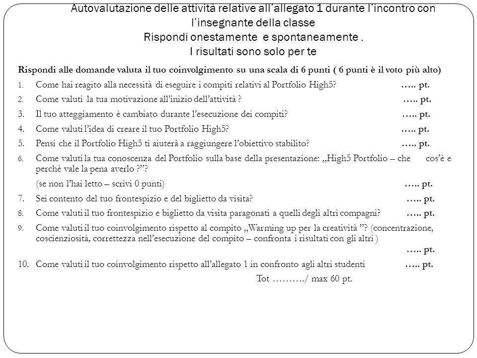 Autovalutazione delle attività relative all'allegato 1 durante l'incontro con l'insegnante della classe Rispondi onestamente e spontaneamente.