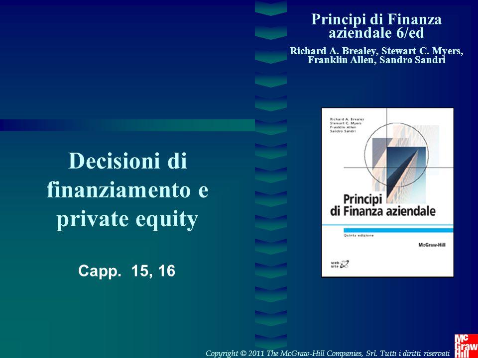 Principi di Finanza aziendale 6/ed Richard A. Brealey, Stewart C. Myers, Franklin Allen, Sandro Sandri Decisioni di finanziamento e private equity Cop