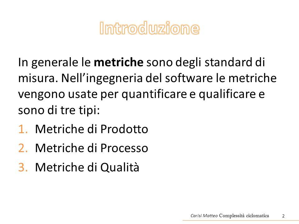 In generale le metriche sono degli standard di misura.