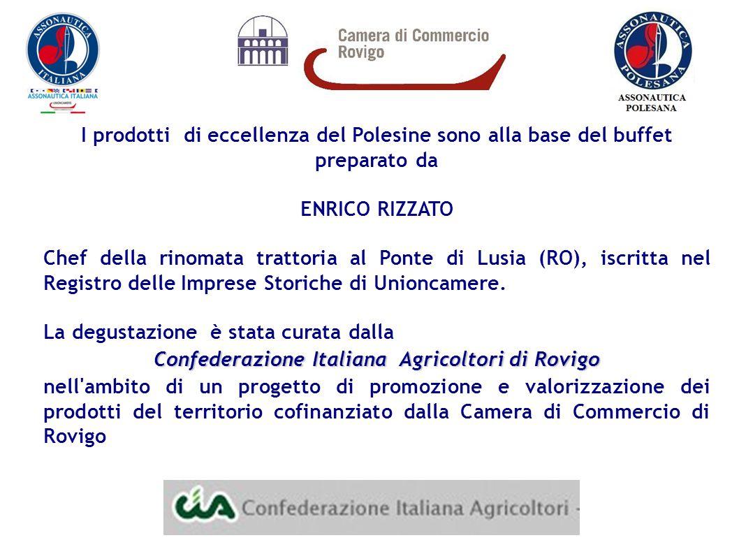 I prodotti di eccellenza del Polesine sono alla base del buffet preparato da ENRICO RIZZATO Chef della rinomata trattoria al Ponte di Lusia (RO), iscritta nel Registro delle Imprese Storiche di Unioncamere.