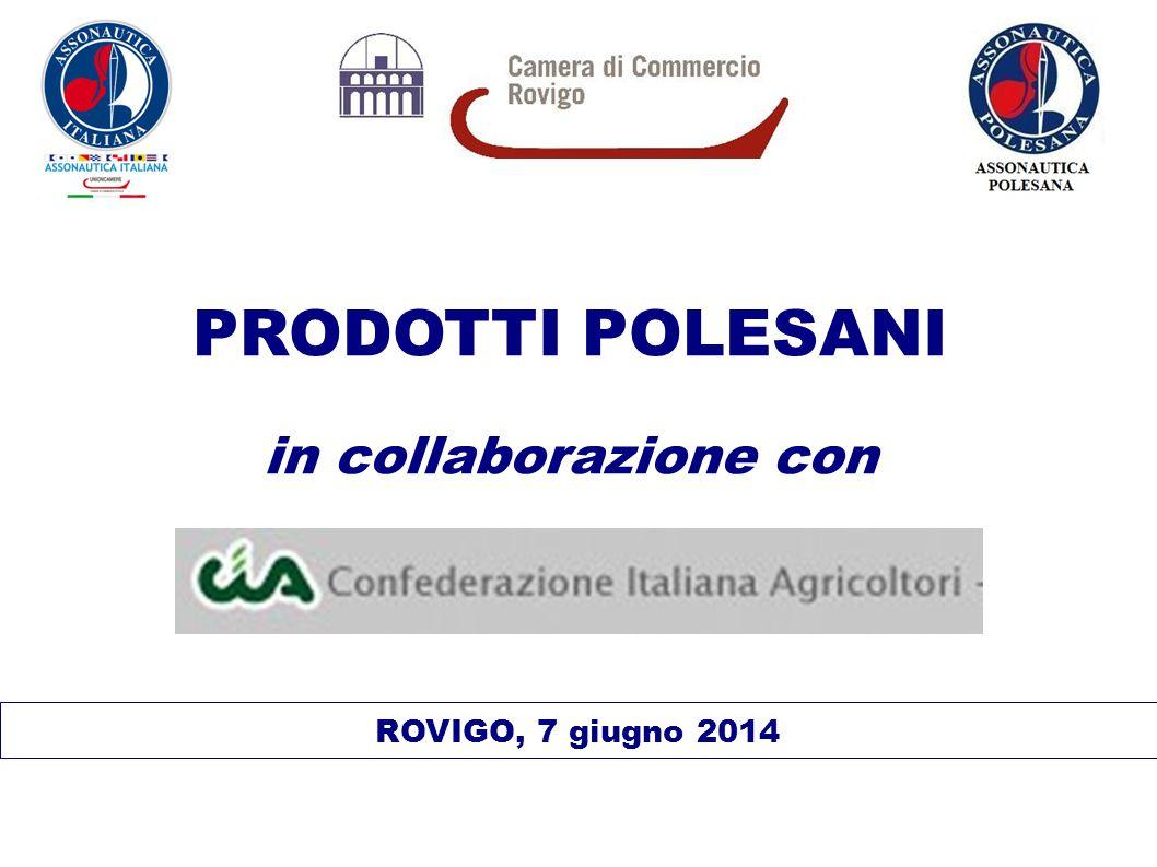 ROVIGO, 7 giugno 2014 PRODOTTI POLESANI in collaborazione con