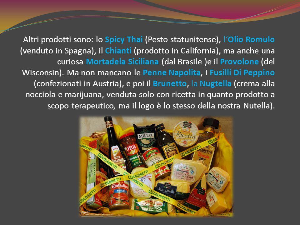 Altri prodotti sono: lo Spicy Thai (Pesto statunitense), l'Olio Romulo (venduto in Spagna), il Chianti (prodotto in California), ma anche una curiosa