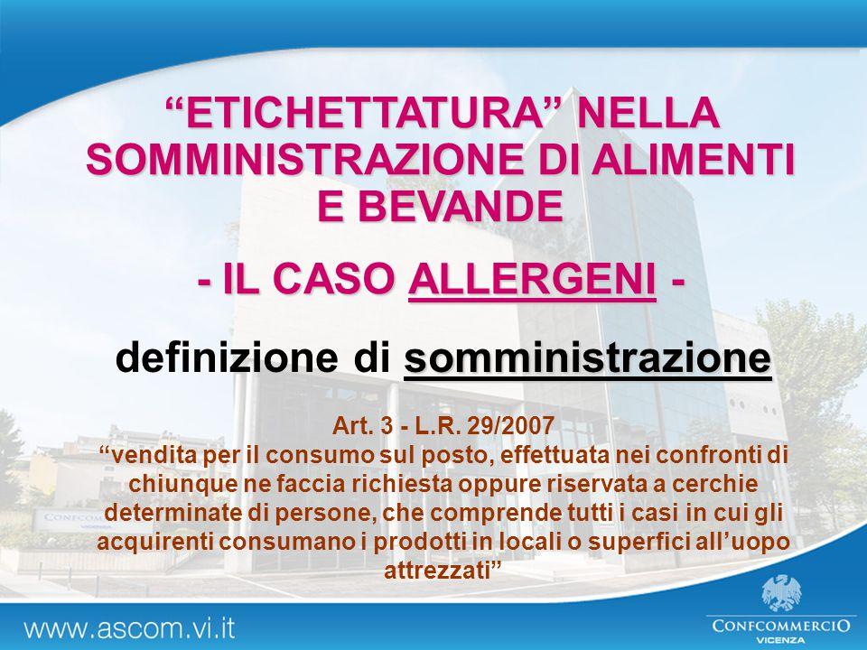 """somministrazione definizione di somministrazione Art. 3 - L.R. 29/2007 """"vendita per il consumo sul posto, effettuata nei confronti di chiunque ne facc"""