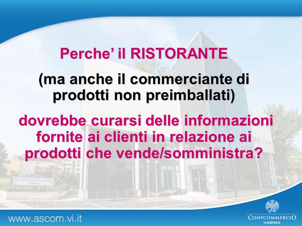 Perche' il RISTORANTE (ma anche il commerciante di prodotti non preimballati) dovrebbe curarsi delle informazioni fornite ai clienti in relazione ai p