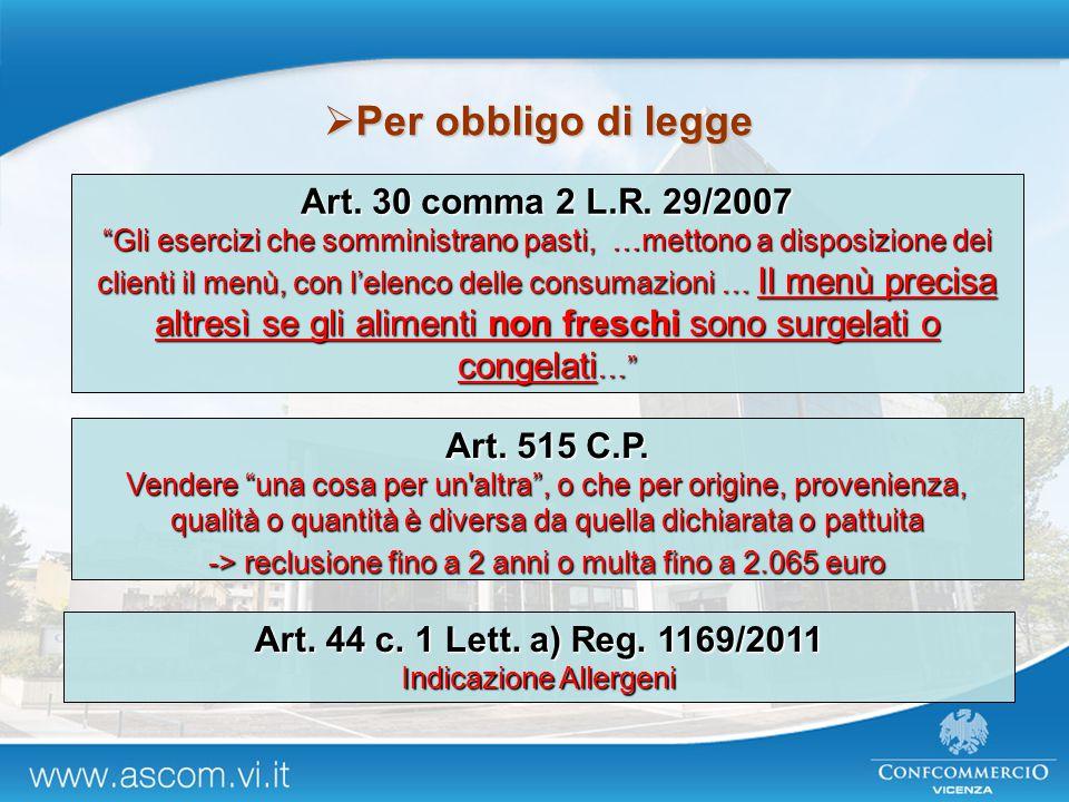 """ Per obbligo di legge Art. 515 C.P. Vendere """"una cosa per un'altra"""", o che per origine, provenienza, qualità o quantità è diversa da quella dichiarat"""