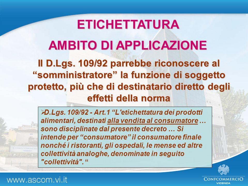"""Il D.Lgs. 109/92 parrebbe riconoscere al """"somministratore"""" la funzione di soggetto protetto, più che di destinatario diretto degli effetti della norma"""