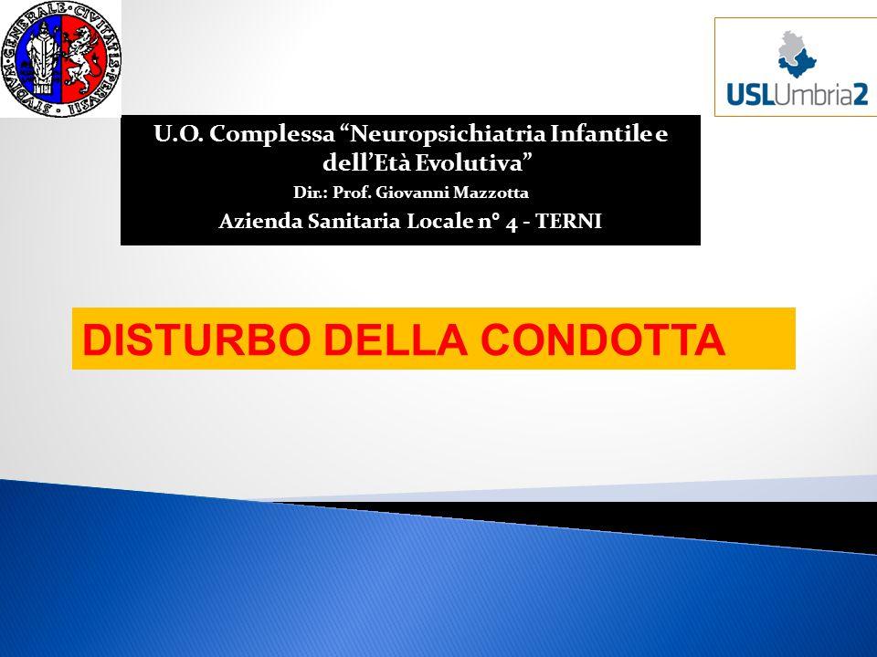 """U.O. Complessa """"Neuropsichiatria Infantile e dell'Età Evolutiva"""" Dir.: Prof. Giovanni Mazzotta Azienda Sanitaria Locale n° 4 - TERNI DISTURBO DELLA CO"""