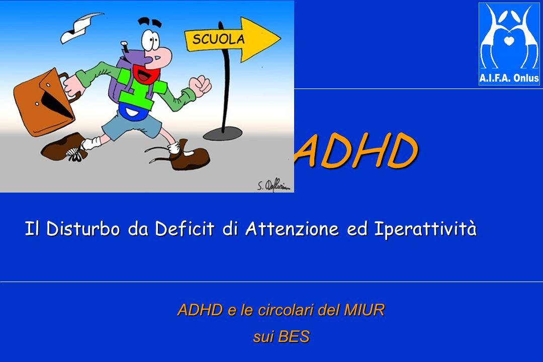 ADHD ADHD Il Disturbo da Deficit di Attenzione ed Iperattività ADHD e le circolari del MIUR sui BES