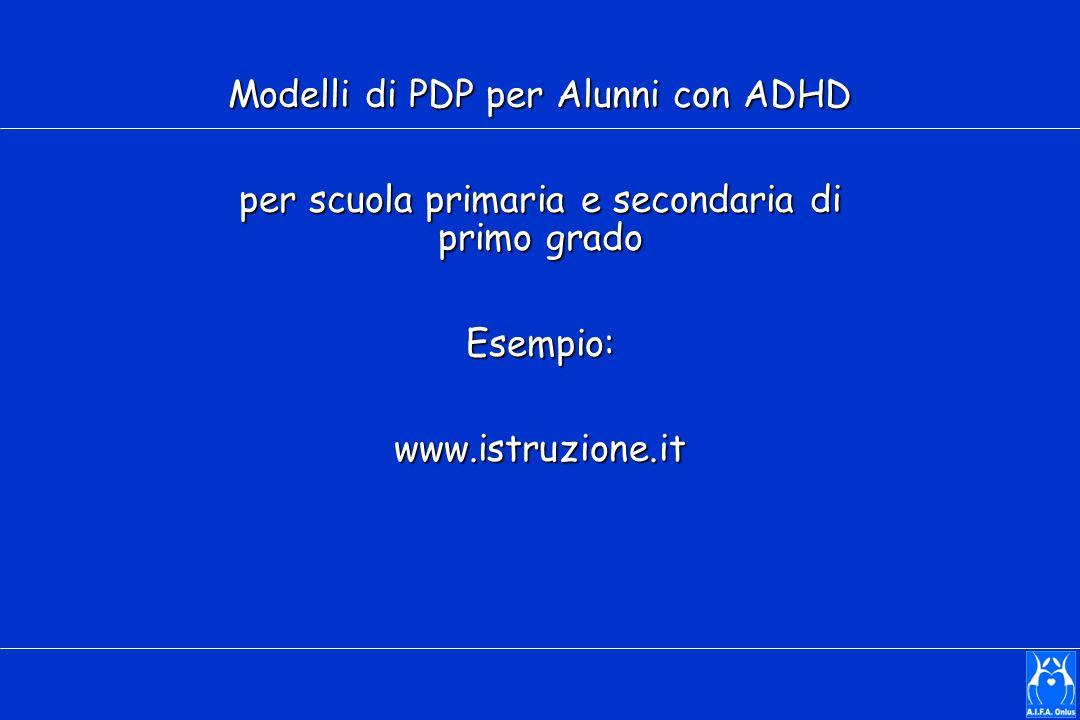 Modelli di PDP per Alunni con ADHD per scuola primaria e secondaria di primo grado Esempio:www.istruzione.it