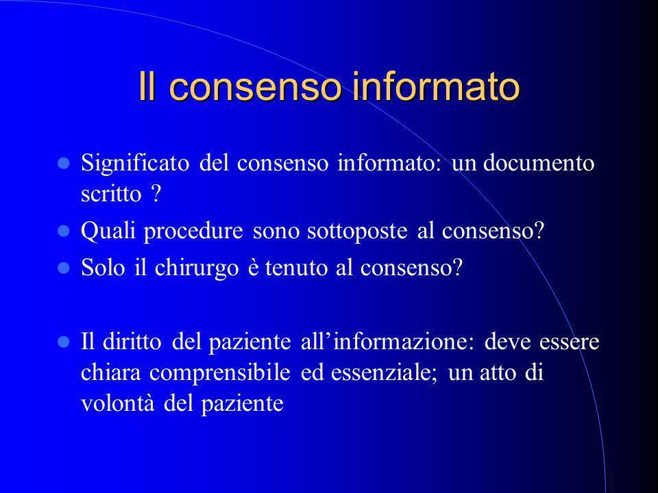 Il consenso informato Significato del consenso informato: un documento scritto .