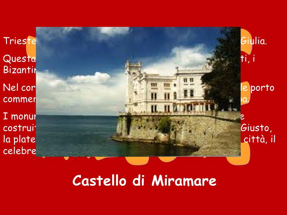 Trieste è il capoluogo della regione del Friuli Venezia Giulia.