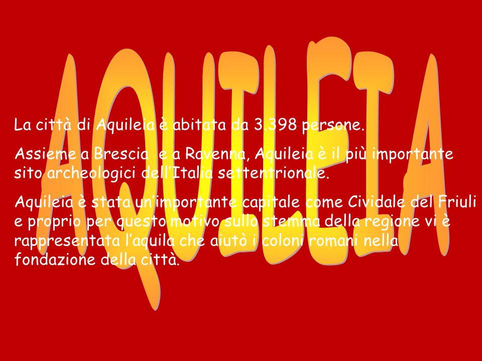 La città di Aquileia è abitata da 3.398 persone.