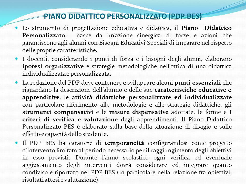 PIANO DIDATTICO PERSONALIZZATO (PDP BES) Lo strumento di progettazione educativa e didattica, il Piano Didattico Personalizzato, nasce da un'azione si