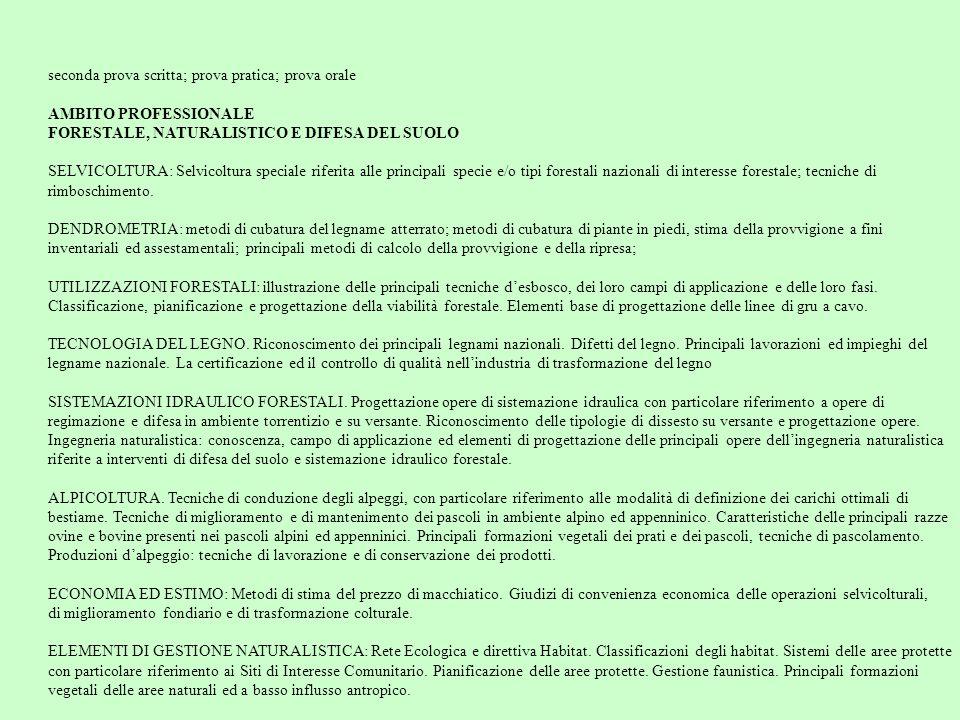 seconda prova scritta; prova pratica; prova orale AMBITO PROFESSIONALE FORESTALE, NATURALISTICO E DIFESA DEL SUOLO SELVICOLTURA: Selvicoltura speciale