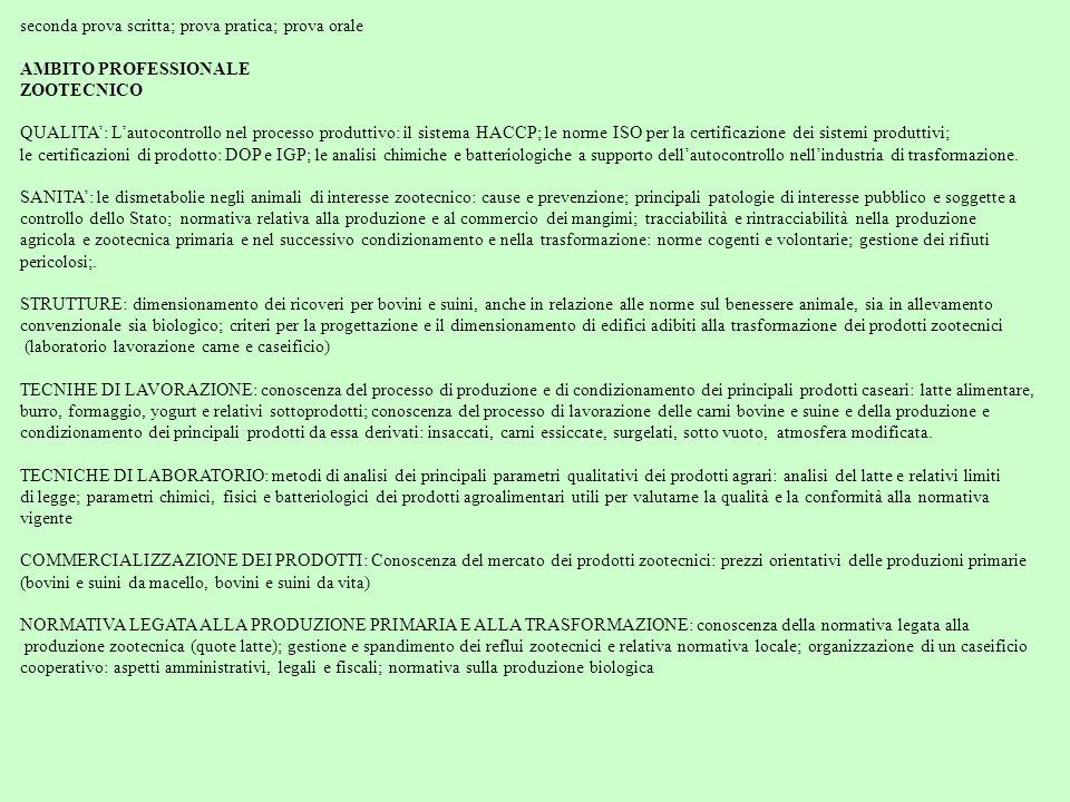 seconda prova scritta; prova pratica; prova orale AMBITO PROFESSIONALE ZOOTECNICO QUALITA': L'autocontrollo nel processo produttivo: il sistema HACCP;