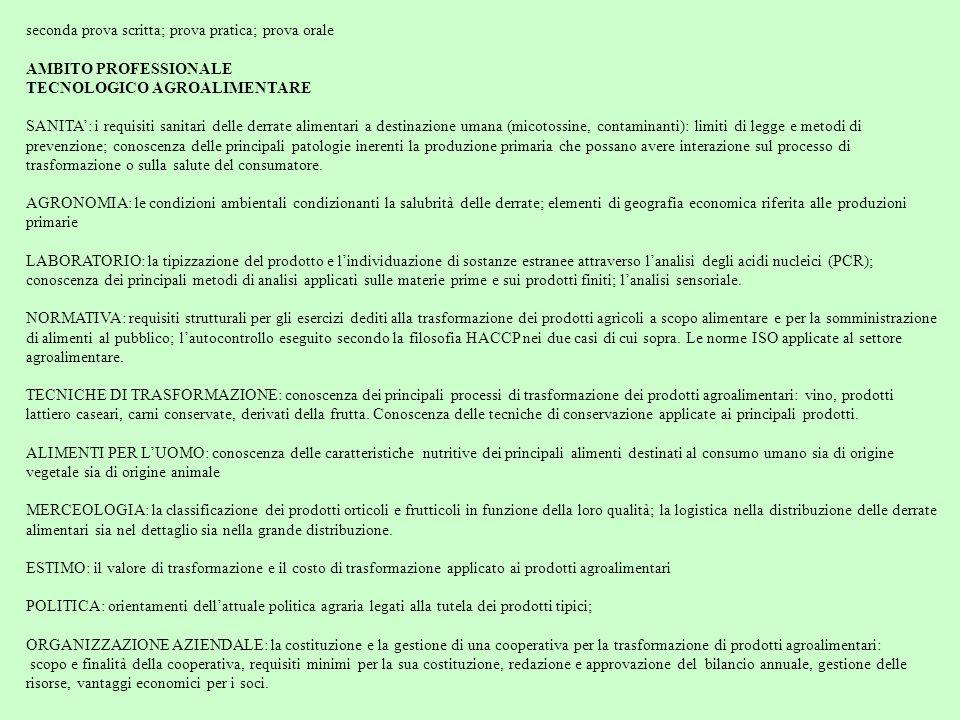 seconda prova scritta; prova pratica; prova orale AMBITO PROFESSIONALE TECNOLOGICO AGROALIMENTARE SANITA': i requisiti sanitari delle derrate alimenta