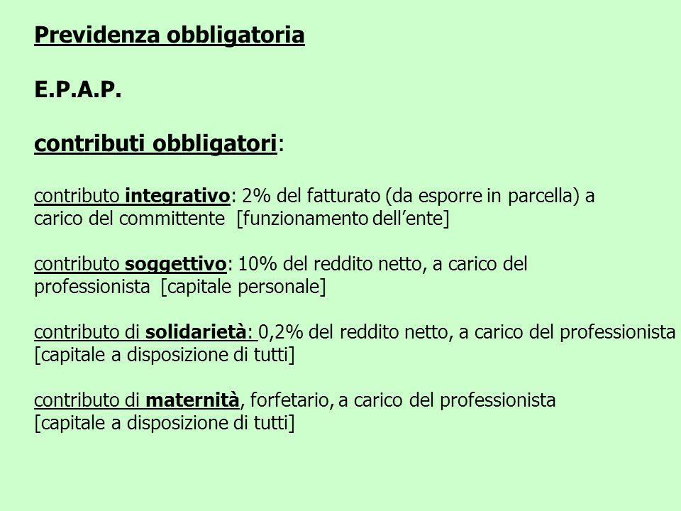 Previdenza obbligatoria E.P.A.P. contributi obbligatori: contributo integrativo: 2% del fatturato (da esporre in parcella) a carico del committente [f