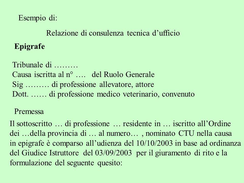 Esempio di: Relazione di consulenza tecnica d'ufficio Tribunale di ……… Causa iscritta al n° …. del Ruolo Generale Sig ……… di professione allevatore, a