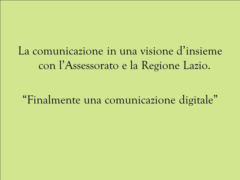 La comunicazione in una visione d'insieme con l'Assessorato e la Regione Lazio.